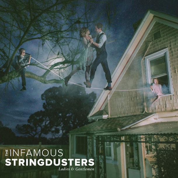 The Infamous Stringdusters Ladies and Gentlemen bluegrass